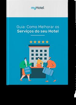 Guia Como Melhorar os Serviços do seu Hotel